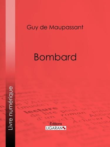 Guy De Maupassant et  Ligaran - Bombard.