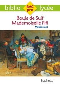 Guy de Maupassant - Boule de suif ; Mademoiselle Fifi.