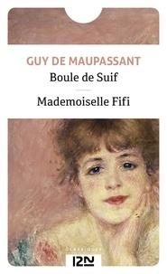 Guy de Maupassant - Boule de Suif suivie de Mademoiselle Fifi.