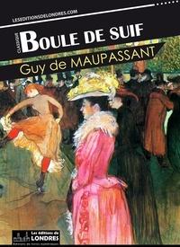 Téléchargement gratuit du livre de partage Boule de Suif (Litterature Francaise) DJVU MOBI 9781911572817 par Guy de Maupassant