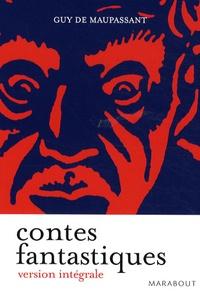 Guy de Maupassant - Contes fantastiques complets.