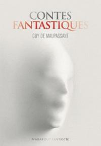 Guy de Maupassant - Contes fantastiques.