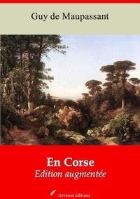 Guy De Maupassant - En Corse – suivi d'annexes - Nouvelle édition 2019.