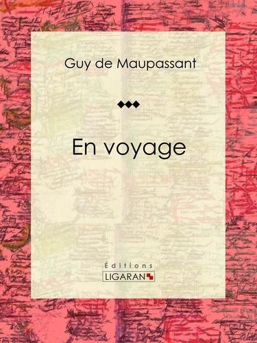 Guy De Maupassant et  Ligaran - En voyage - Nouvelle sentimentale et psychologique.