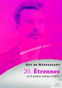 Guy De Maupassant - Étrennes et 4 autres contes.
