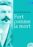 Guy De Maupassant - Fort comme la mort.