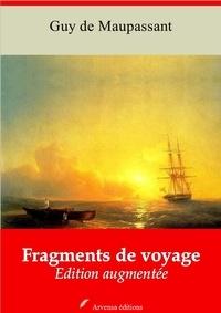 Guy De Maupassant - Fragments de voyages – suivi d'annexes - Nouvelle édition 2019.