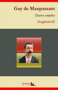 Guy De Maupassant - Guy de Maupassant : Oeuvres complètes – suivi d'annexes (annotées, illustrées).