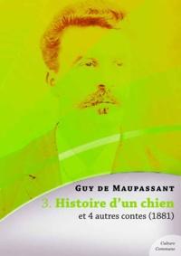 Guy De Maupassant - Histoire d'un chien et 4 autres contes.