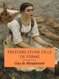 Guy De Maupassant - Histoire d'une fille de ferme.
