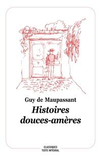 Guy de Maupassant - Histoires douces-amères.