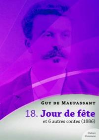 Guy De Maupassant - Jour de fête et 6 autres contes.