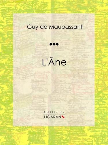 Guy De Maupassant et  Ligaran - L'Ane - Nouvelle.