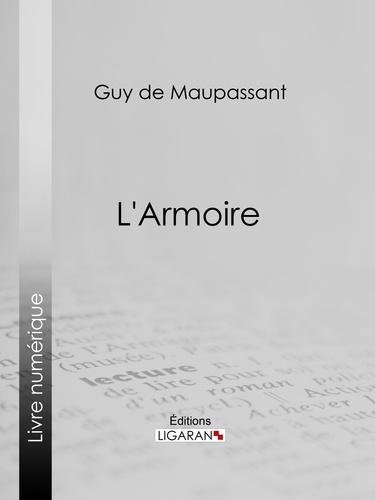 Guy De Maupassant et  Ligaran - L'Armoire.