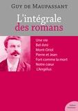 Guy De Maupassant - L'intégrale des romans de Guy de Maupassant.