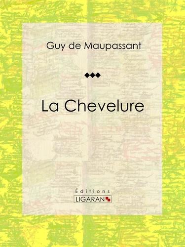 Guy De Maupassant et  Ligaran - La Chevelure - Nouvelle fantastique.