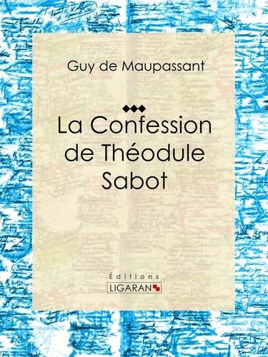 Guy De Maupassant et  Ligaran - La Confession de Théodule Sabot - Nouvelle religieuse.