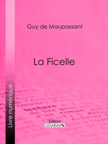 Guy De Maupassant et  Ligaran - La Ficelle.