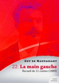 Guy De Maupassant - La main gauche, recueil de 11 contes.