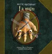 Guy de Maupassant et Fabrice Boulanger - La main.