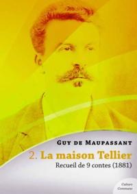 Guy De Maupassant - La maison Tellier, recueil de 9 contes.