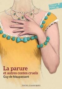 Guy de Maupassant - La parure et autres contes cruels.