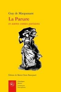 Guy de Maupassant - La parure et autres contes parisiens.