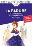 Guy de Maupassant - La parure et autres scènes de la vie parisienne.