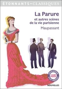 Ebook gratuit téléchargement La parure et autres scènes de la vie parisienne par Guy de Maupassant (Litterature Francaise) 9782081449039 iBook PDF CHM