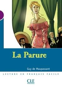 Guy De Maupassant - LECT MISE SCENE  : La parure – Niveau 1 - Lecture Mise en scène - Ebook.