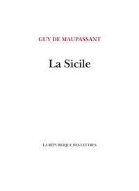 Guy De Maupassant - La Sicile.