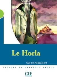 Guy De Maupassant - LECT MISE SCENE  : Le Horla - Niveau 2 - Lecture Mise en scène - Ebook.