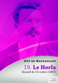 Guy De Maupassant - Le Horla, recueil de 13 contes.