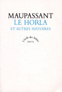 Guy de Maupassant - Le Horla - Et autres histoires.