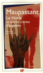 Guy de Maupassant - Le Horla - Et autres contes d'angoisse.