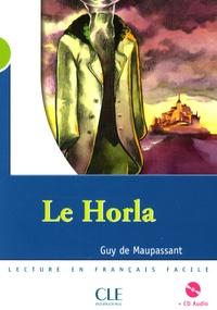 Guy de Maupassant et Annie Bazin - Le Horla - Lecture en français facile, Niveau 2. 1 CD audio