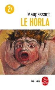 Guy de Maupassant - Le Horla. suivi de Lettre d'un fou - Première et deuxième version.