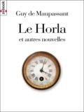 Guy De Maupassant - Le Horla - et autres nouvelles.