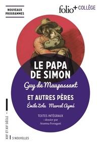 Guy de Maupassant et Emile Zola - Le papa de Simon - Et autres pères.