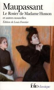 Guy de Maupassant - Le Rosier de Madame Husson et autres nouvelles.