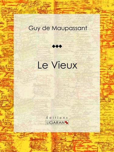 Guy De Maupassant et  Ligaran - Le Vieux - Nouvelle.
