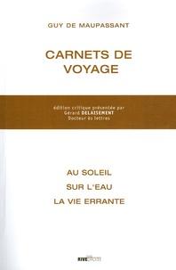 Guy de Maupassant - Les carnets de voyage de Maupassant.