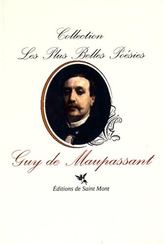 Guy de Maupassant - Les plus belles poésies de Guy de Maupassant.