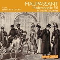 Guy De Maupassant et Bernadette Lafont - Mademoiselle Fifi et autres nouvelles.
