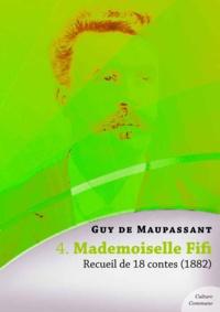Guy De Maupassant - Mademoiselle Fifi, recueil de 18 contes.
