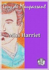Guy De Maupassant - Miss Harriet.