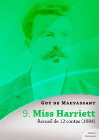 Guy De Maupassant - Miss Harriett, recueil de 12 contes.