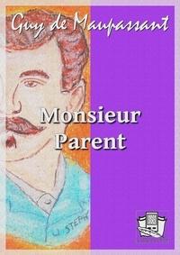 Guy De Maupassant - Monsieur Parent.
