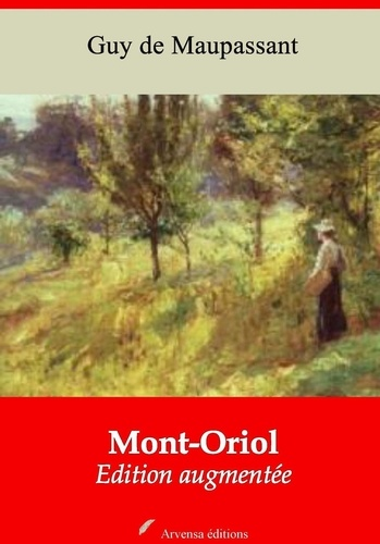 Mont-Oriol – suivi d'annexes. Nouvelle édition 2019