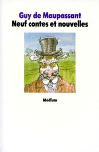 Guy de Maupassant - Neuf contes et nouvelles.